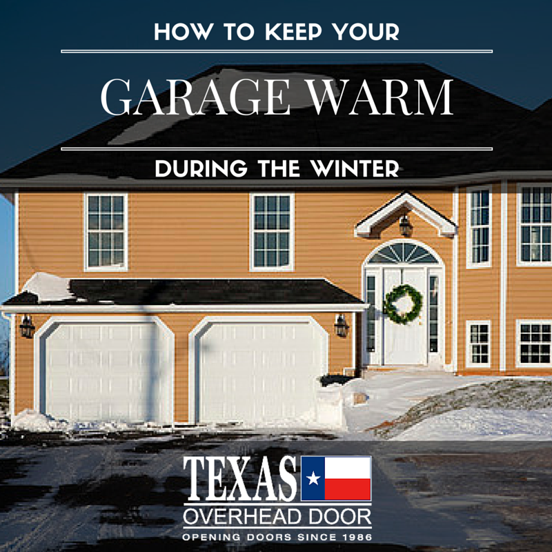 How to keep your garage warm during the winter txohd